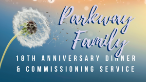 Parkway Family Anniversary Dinner and Commissioning Service
