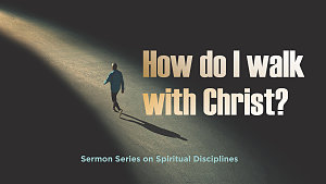 How do I walk with Christ?